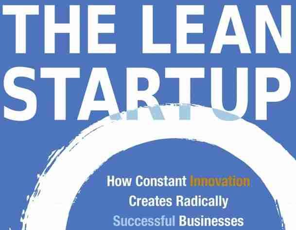The Lean Startup: Everything You've Wanted to Know But Have Been Too Afraid to Ask